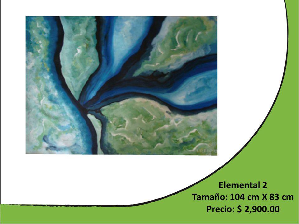 Elemental 2 Tamaño: 104 cm X 83 cm Precio: $ 2,900.00