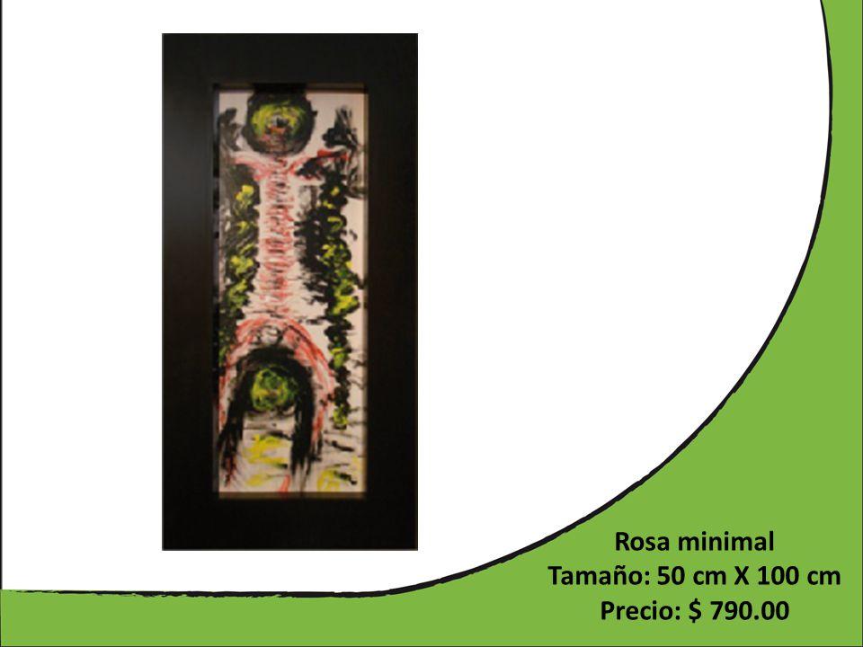Rosa minimal Tamaño: 50 cm X 100 cm Precio: $ 790.00