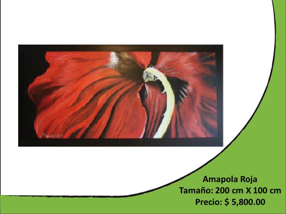Amapola Roja Tamaño: 200 cm X 100 cm Precio: $ 5,800.00