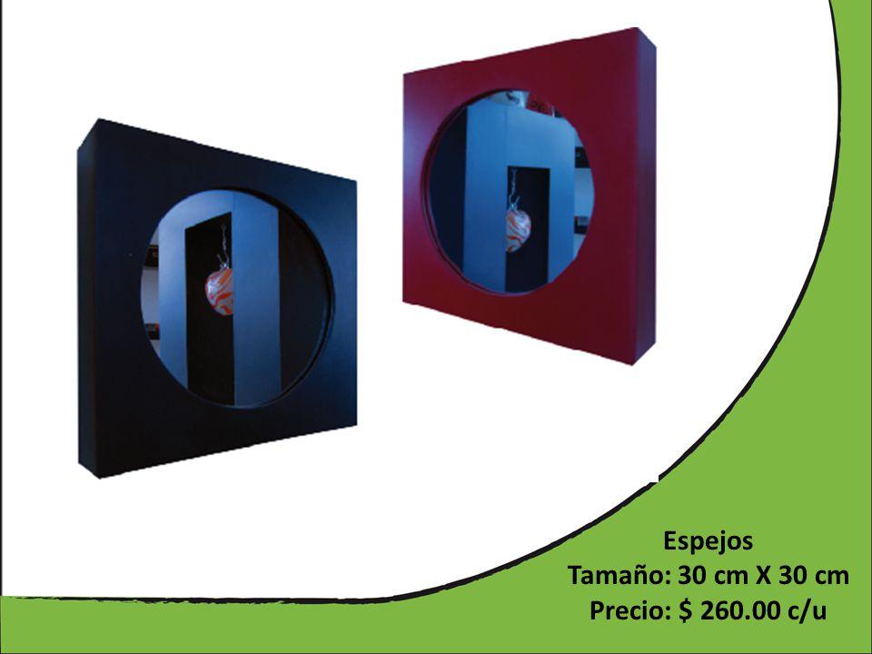 Espejos Tamaño: 30 cm X 30 cm Precio: $ 260.00 c/u
