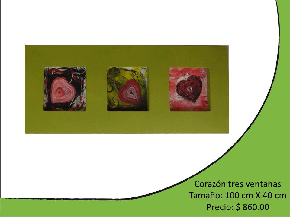 Corazón tres ventanas Tamaño: 100 cm X 40 cm Precio: $ 860.00