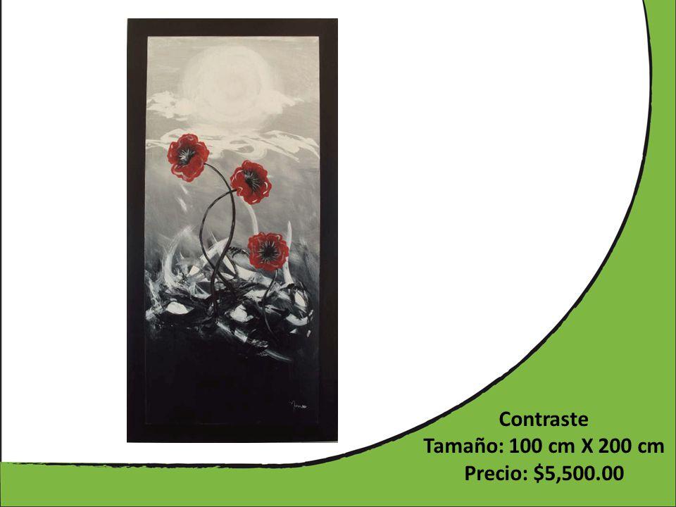 Contraste Tamaño: 100 cm X 200 cm Precio: $5,500.00