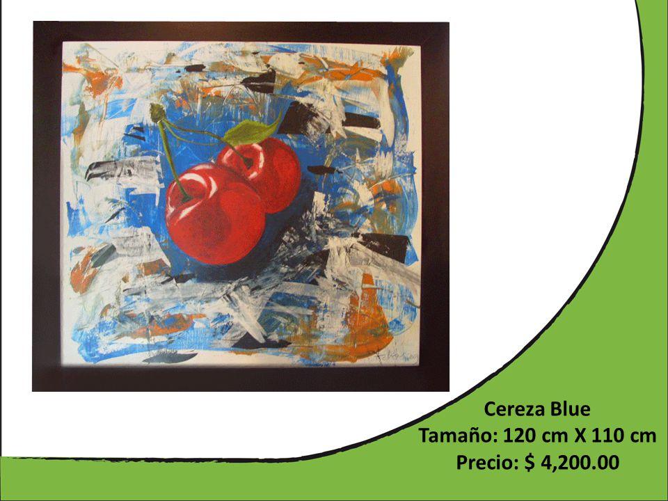 Cereza Blue Tamaño: 120 cm X 110 cm Precio: $ 4,200.00