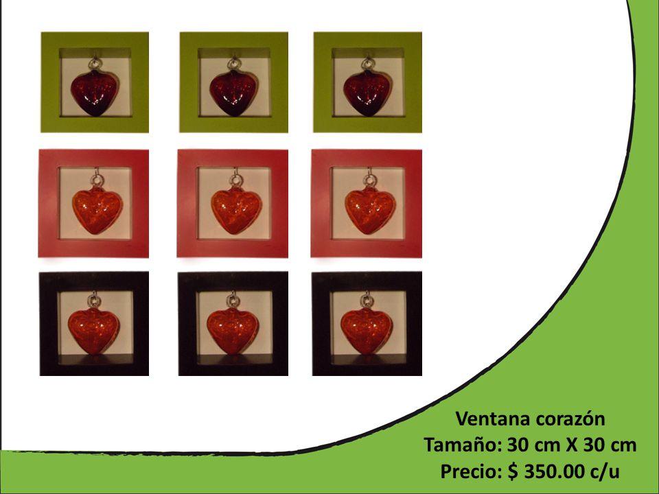 Ventana corazón Tamaño: 30 cm X 30 cm Precio: $ 350.00 c/u