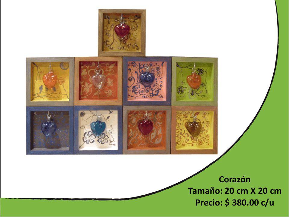 Corazón Tamaño: 20 cm X 20 cm Precio: $ 380.00 c/u
