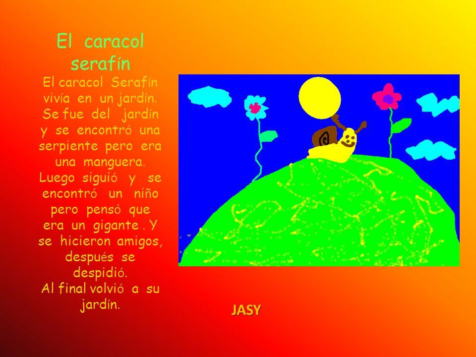 El caracol seraf í n El caracol Seraf í n viv í a en un jard í n.