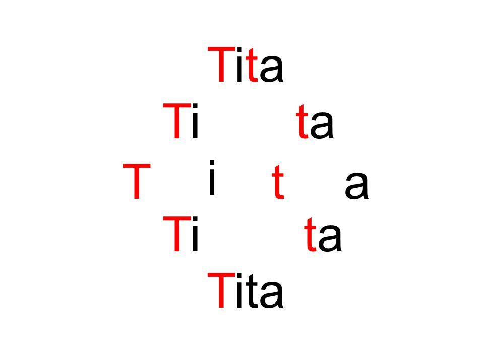 Tita Tita T i ta Tita Tita