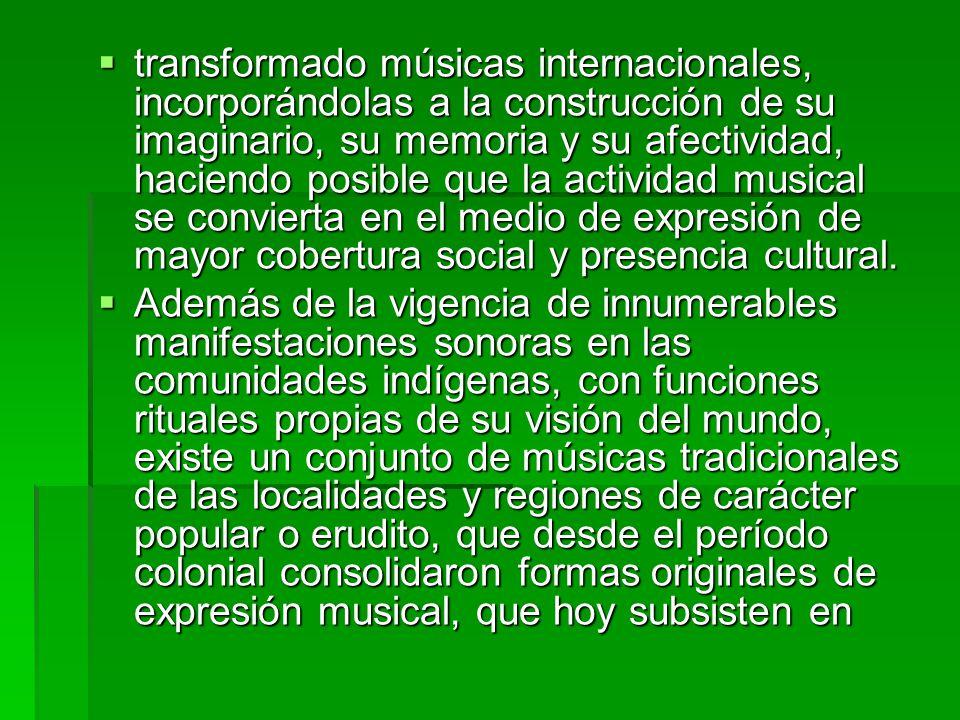 LA MÚSICA EN COLOMBIA Situación actual  Colombia es un país musical por la diversidad, la presencia y la vitalidad de sus expresiones musicales.