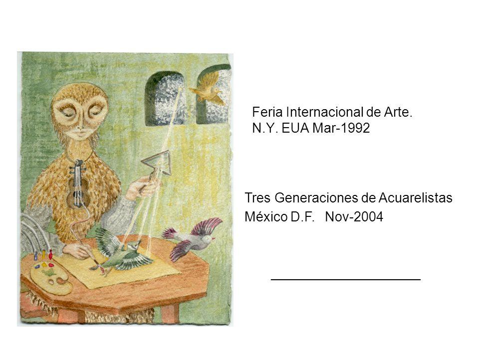 Feria Internacional de Arte. N.Y. EUA Mar-1992 Tres Generaciones de Acuarelistas México D.F.