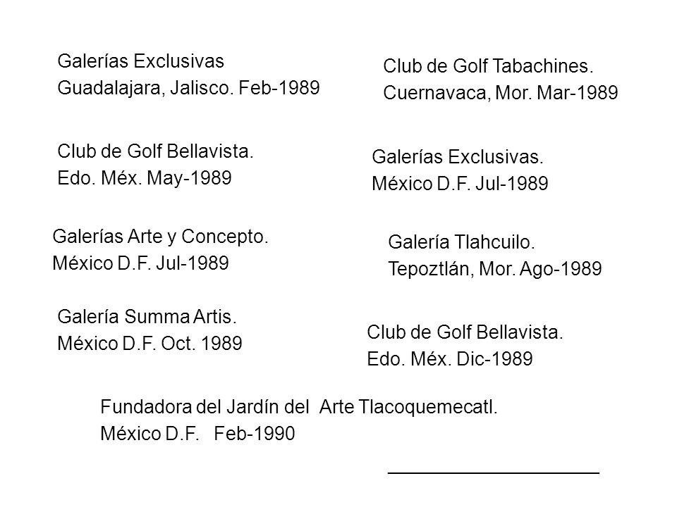 Galerías Exclusivas Guadalajara, Jalisco. Feb-1989 Club de Golf Tabachines.
