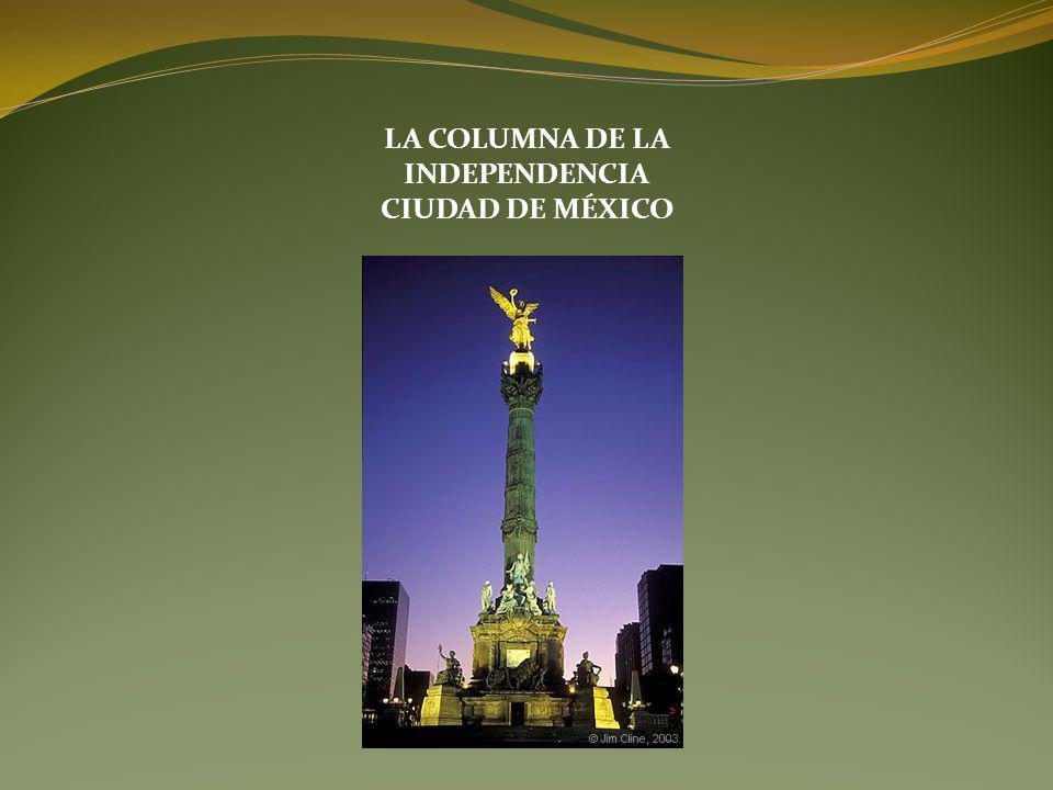LA COLUMNA DE LA INDEPENDENCIA CIUDAD DE MÉXICO