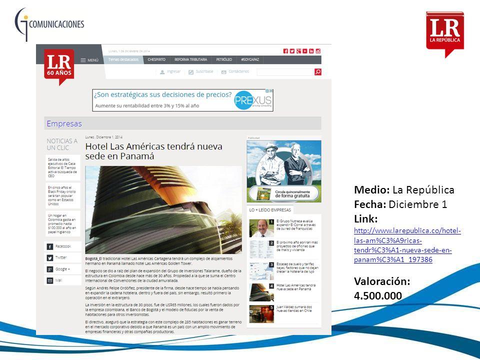 Medio: La República Fecha: Diciembre 1 Link: http://www.larepublica.co/hotel- las-am%C3%A9ricas- tendr%C3%A1-nueva-sede-en- panam%C3%A1_197386 http://www.larepublica.co/hotel- las-am%C3%A9ricas- tendr%C3%A1-nueva-sede-en- panam%C3%A1_197386 Valoración: 4.500.000