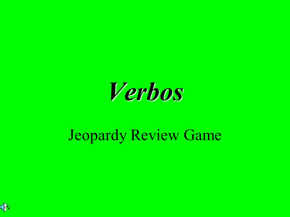 Verbos Jeopardy Review Game