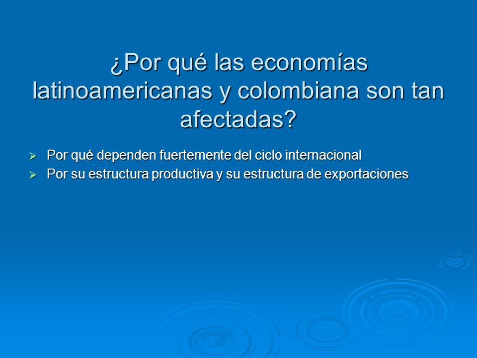 ¿Por qué las economías latinoamericanas y colombiana son tan afectadas.