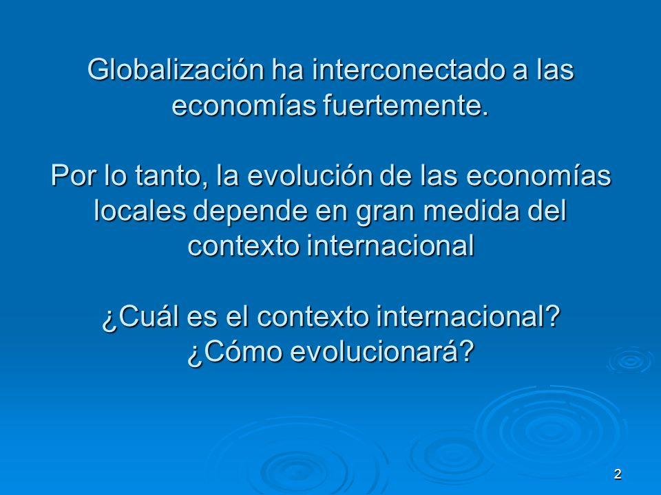 Globalización ha interconectado a las economías fuertemente.