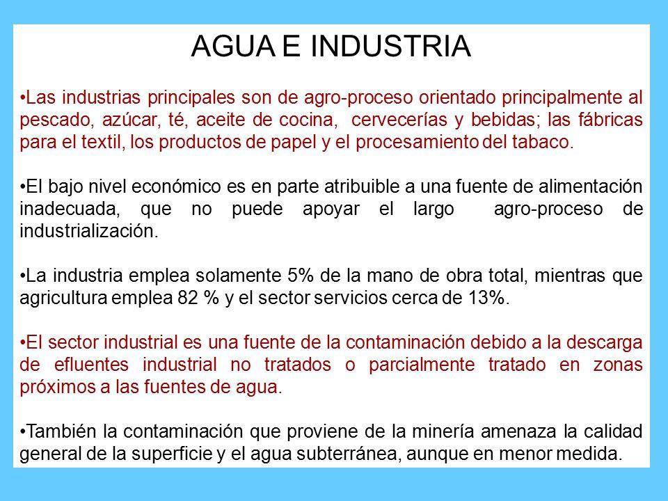 AGUA E INDUSTRIA Las industrias principales son de agro-proceso orientado principalmente al pescado, azúcar, té, aceite de cocina, cervecerías y bebidas; las fábricas para el textil, los productos de papel y el procesamiento del tabaco.