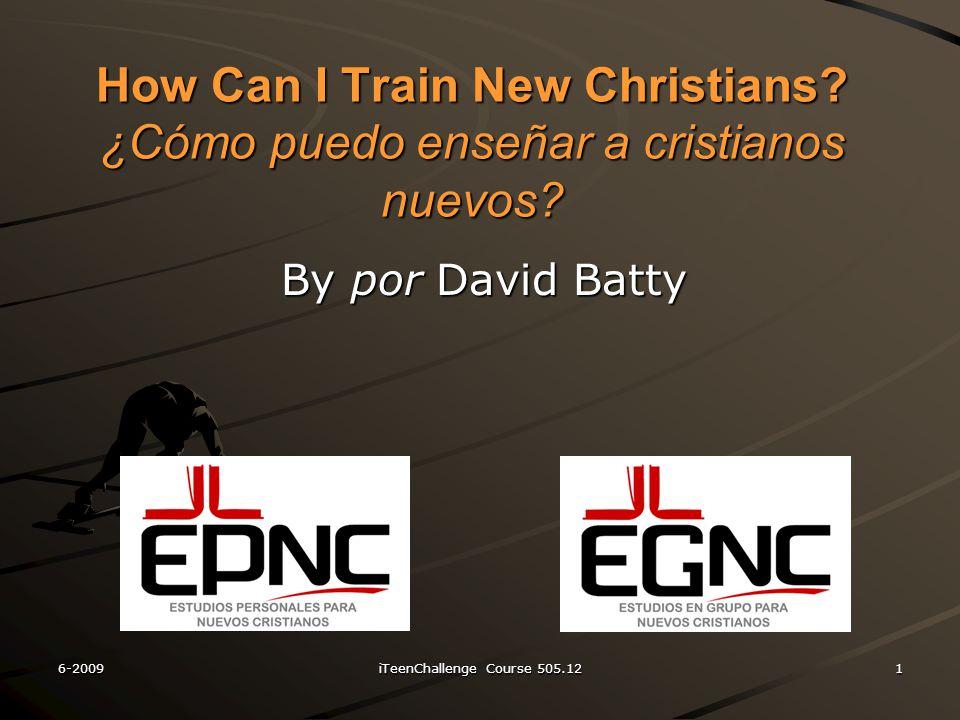 How Can I Train New Christians. ¿Cómo puedo enseñar a cristianos nuevos.