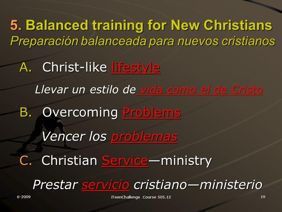 A.Christ-like lifestyle Llevar un estilo de vida como el de Cristo Llevar un estilo de vida como el de Cristo B.Overcoming Problems Vencer los problemas Vencer los problemas C.