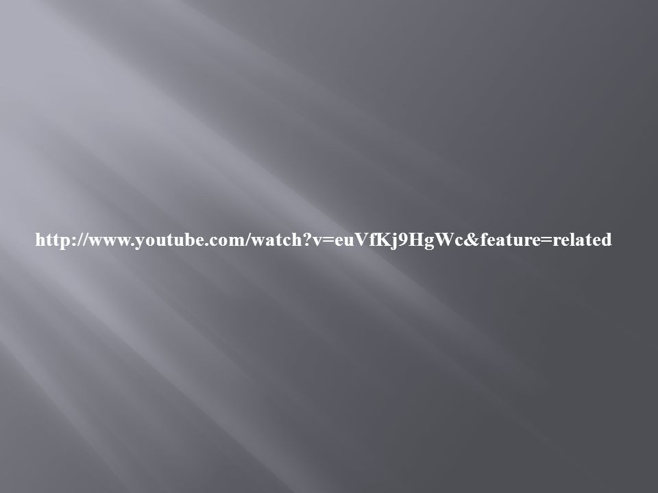 http://www.youtube.com/watch v=euVfKj9HgWc&feature=related