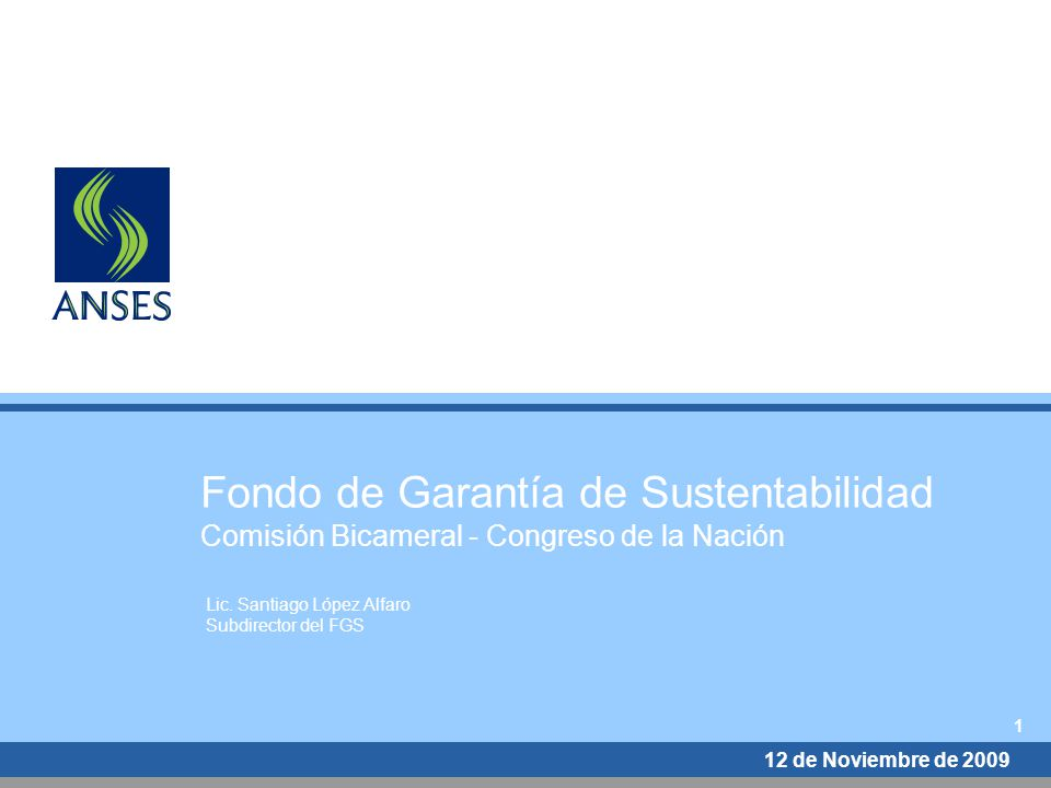 Fondo de Garantía de Sustentabilidad Comisión Bicameral - Congreso de la Nación Lic.