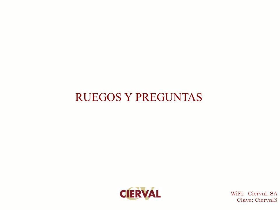 WiFi: Cierval_SA Clave: Cierval3 RUEGOS Y PREGUNTAS