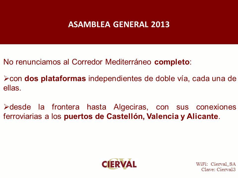 WiFi: Cierval_SA Clave: Cierval3 No renunciamos al Corredor Mediterráneo completo:  con dos plataformas independientes de doble vía, cada una de ellas.