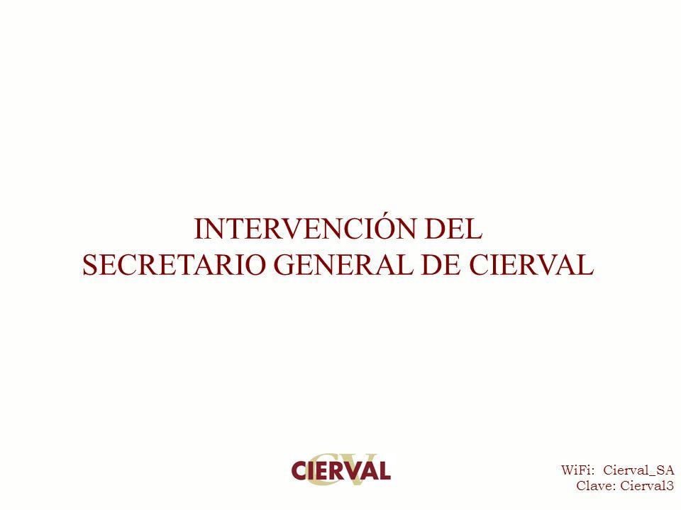 WiFi: Cierval_SA Clave: Cierval3 INTERVENCIÓN DEL SECRETARIO GENERAL DE CIERVAL