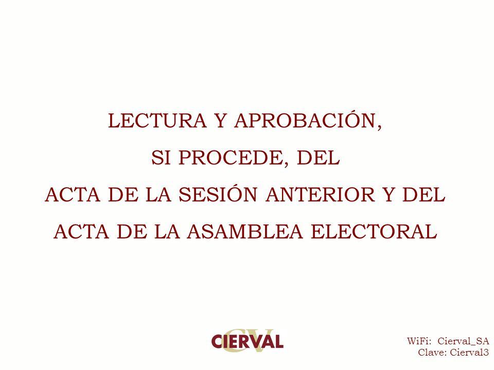 WiFi: Cierval_SA Clave: Cierval3 LECTURA Y APROBACIÓN, SI PROCEDE, DEL ACTA DE LA SESIÓN ANTERIOR Y DEL ACTA DE LA ASAMBLEA ELECTORAL