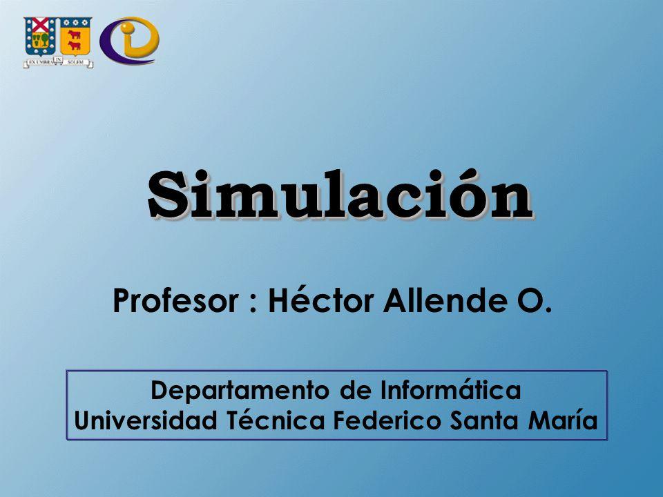 SimulaciónSimulación Profesor : Héctor Allende O.