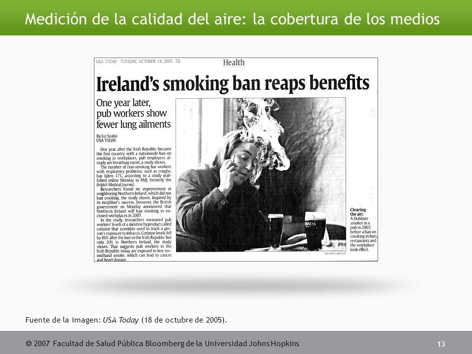  2007 Facultad de Salud Pública Bloomberg de la Universidad Johns Hopkins 13 Medición de la calidad del aire: la cobertura de los medios Fuente de la imagen: USA Today (18 de octubre de 2005).