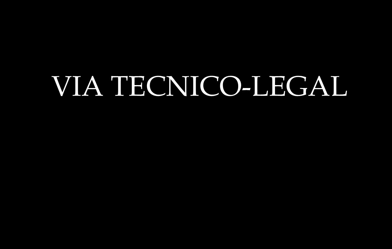 VIA TECNICO-LEGAL