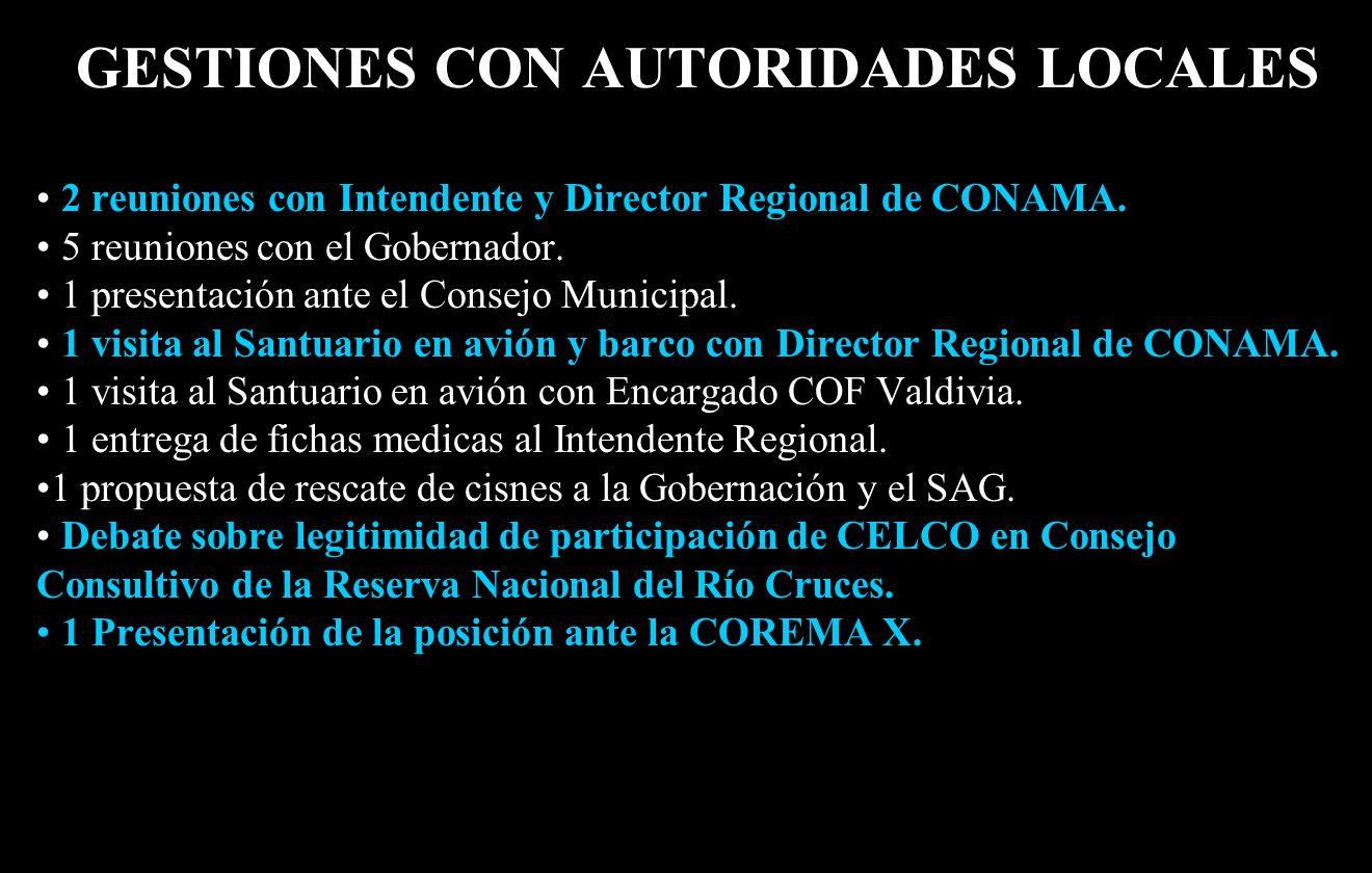 GESTIONES CON AUTORIDADES LOCALES 2 reuniones con Intendente y Director Regional de CONAMA.