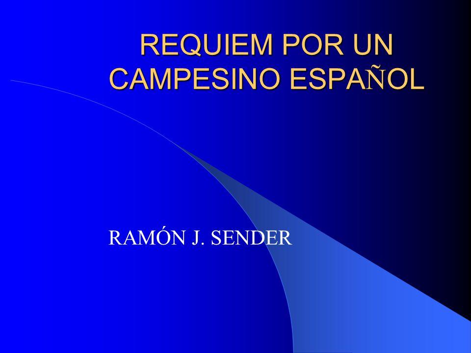 REQUIEM POR UN CAMPESINO ESPA Ñ OL RAMÓN J. SENDER