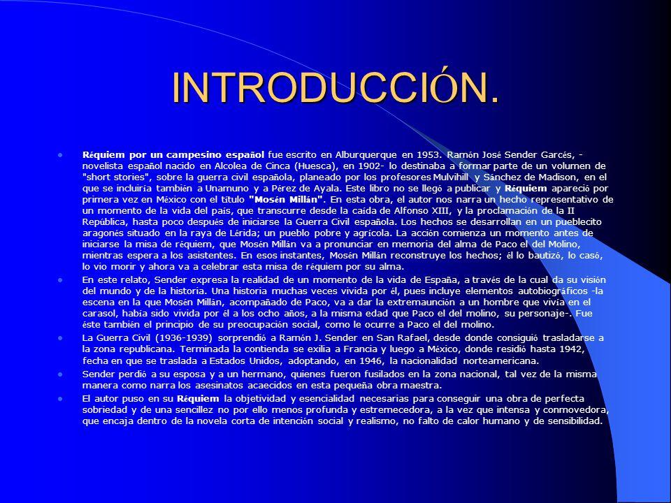 INTRODUCCI Ó N. R é quiem por un campesino espa ñ ol fue escrito en Alburquerque en 1953.