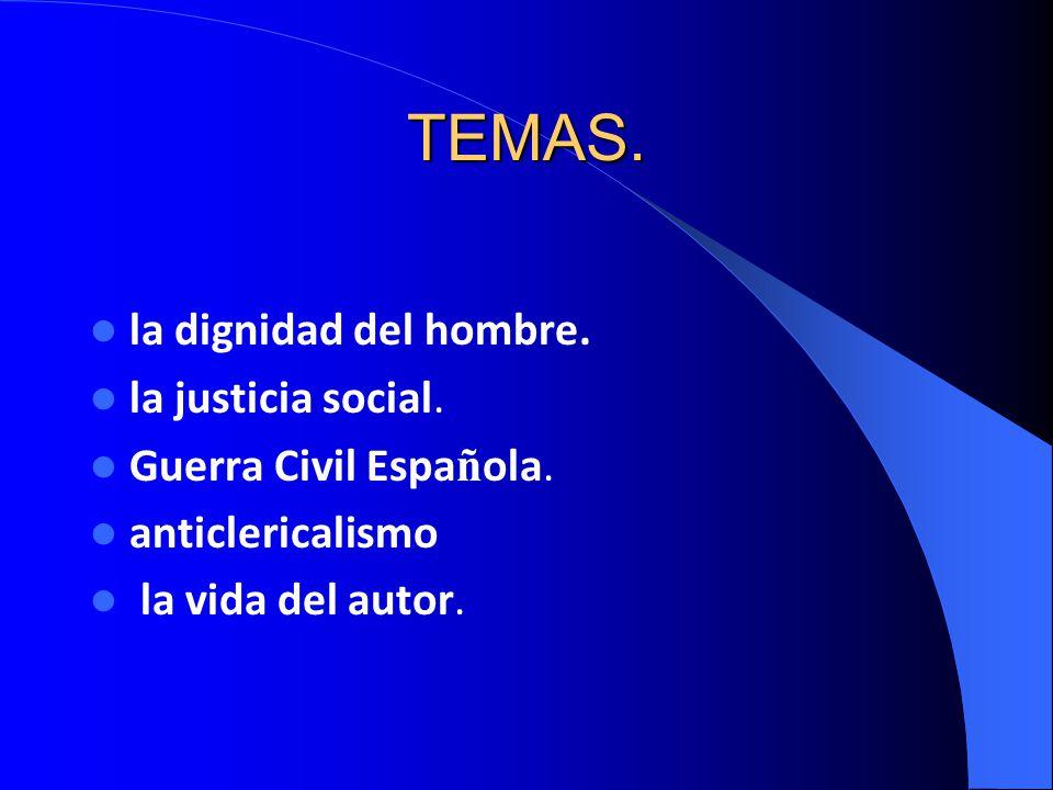 TEMAS. la dignidad del hombre. la justicia social.