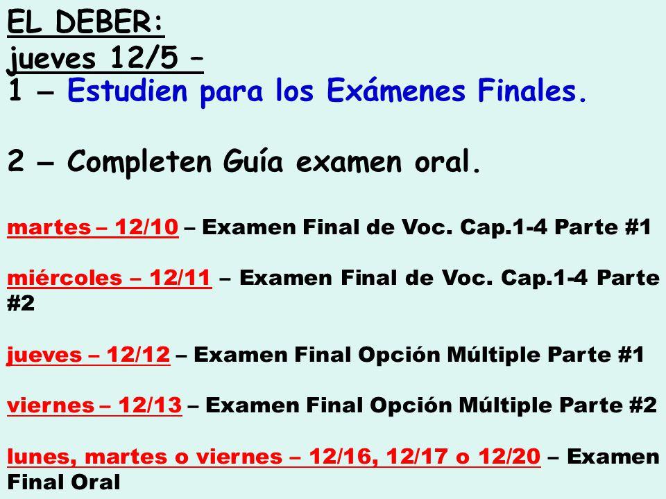 EL DEBER: jueves 12/5 – 1 – Estudien para los Exámenes Finales.