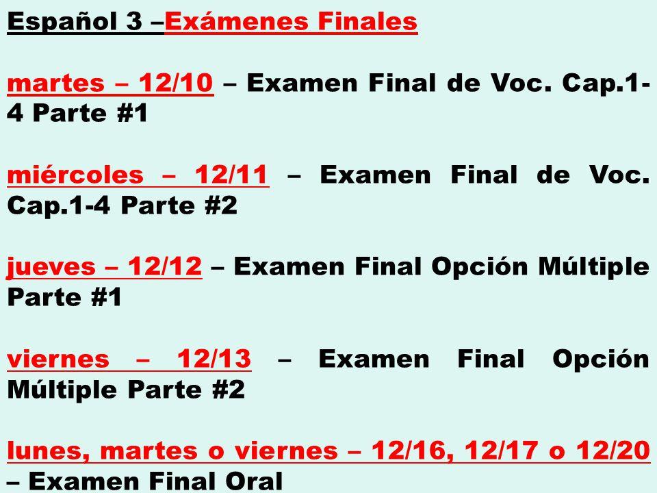 Español 3 –Exámenes Finales martes – 12/10 – Examen Final de Voc.