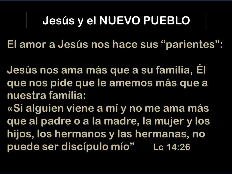 Ser FAMILIA de JESÚS Entre Tu i nosotros, Señor, hay unos lazos más fuertes que los de la sangre.