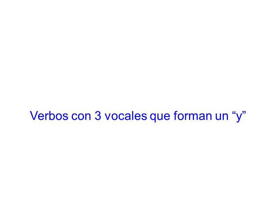 Verbos con 3 vocales que forman un y