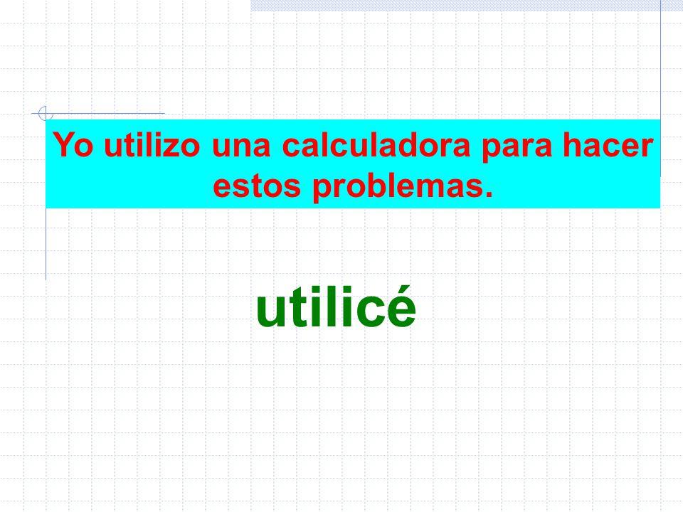 Yo utilizo una calculadora para hacer estos problemas. utilicé