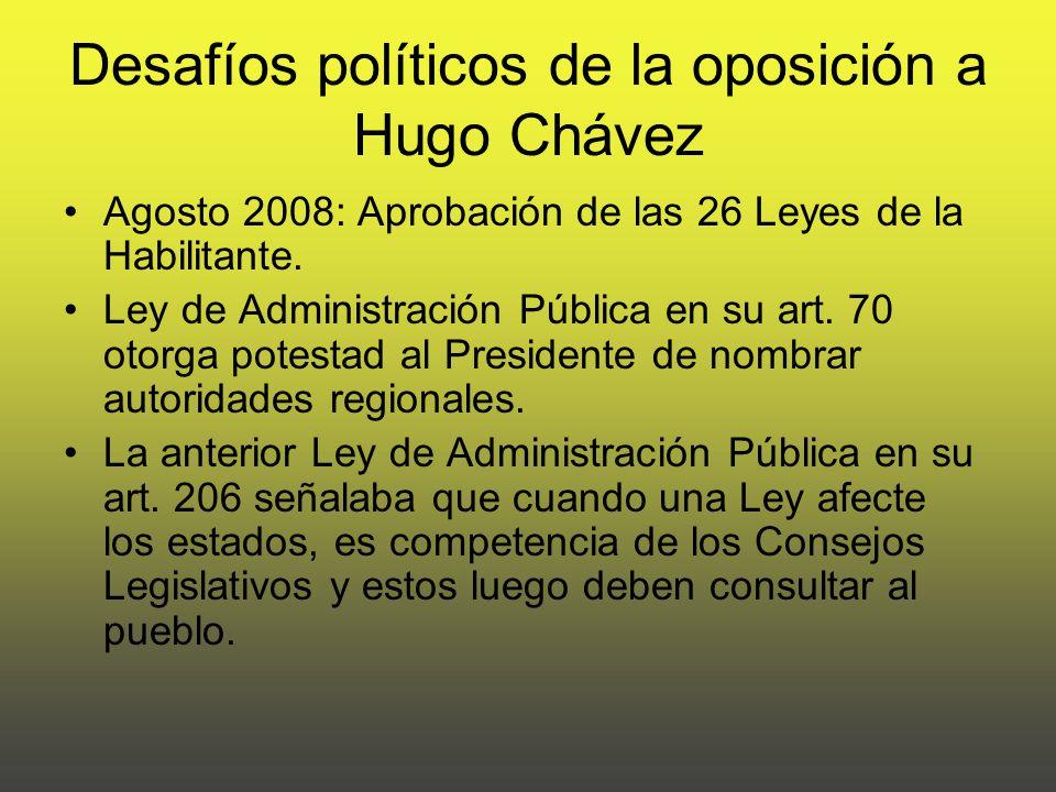 Desafíos políticos de la oposición a Hugo Chávez Agosto 2008: Aprobación de las 26 Leyes de la Habilitante.