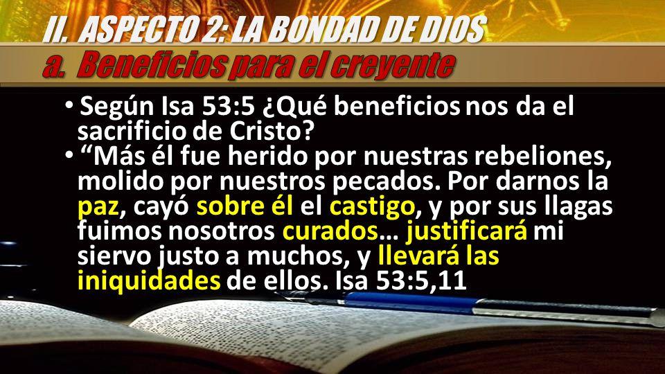 Según Isa 53:5 ¿Qué beneficios nos da el sacrificio de Cristo.
