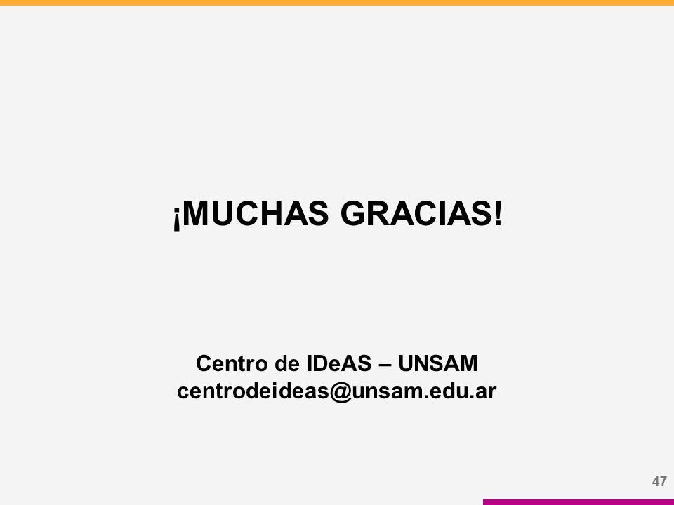 47 ¡MUCHAS GRACIAS! Centro de IDeAS – UNSAM centrodeideas@unsam.edu.ar