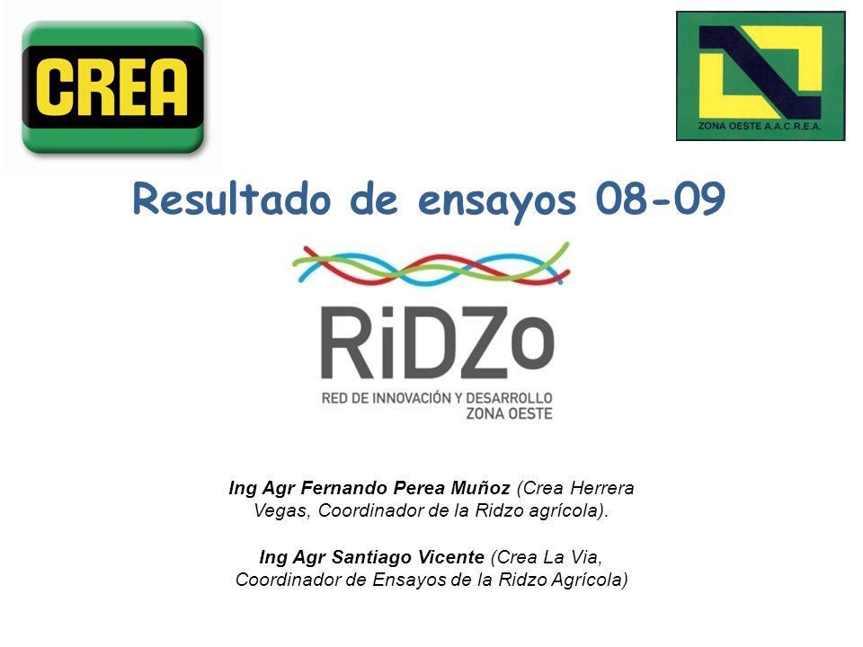 Resultado de ensayos 08-09 Ing Agr Fernando Perea Muñoz (Crea Herrera Vegas, Coordinador de la Ridzo agrícola).