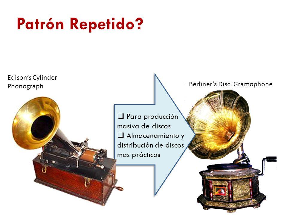 Berliner's Disc Gramophone Edison's Cylinder Phonograph  Para producción masiva de discos  Almacenamiento y distribución de discos mas prácticos