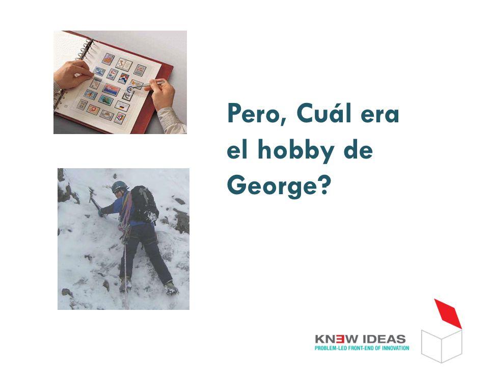 Pero, Cuál era el hobby de George