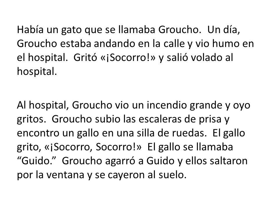 Había un gato que se llamaba Groucho.