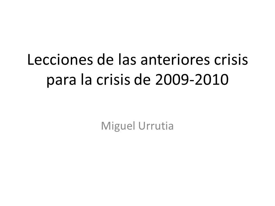 Lecciones de las anteriores crisis para la crisis de 2009-2010 Miguel Urrutia