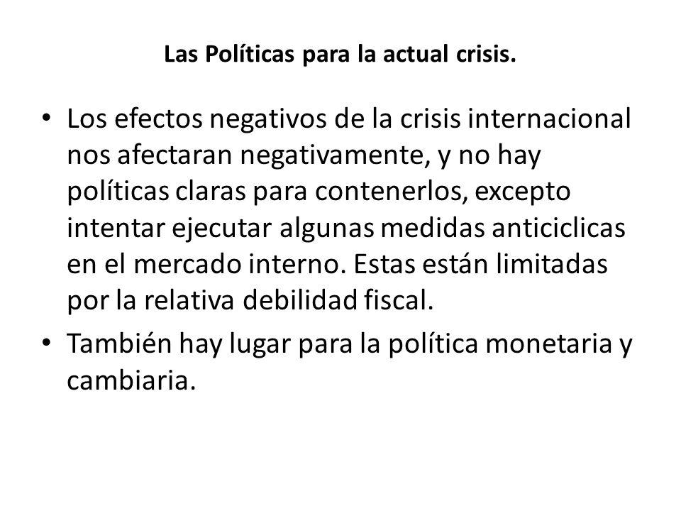 Las Políticas para la actual crisis.