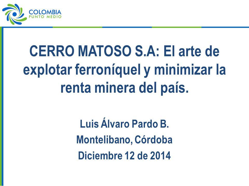 CERRO MATOSO S.A: El arte de explotar ferroníquel y minimizar la renta minera del país.